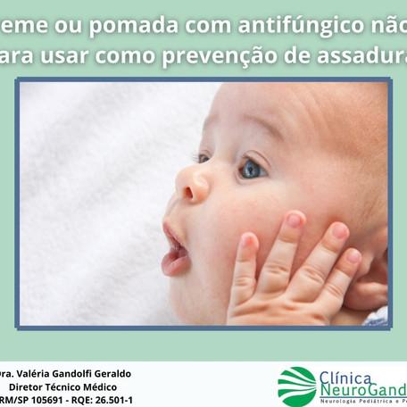 Creme ou pomada com antifúngico não é para usar como prevenção de assadura!