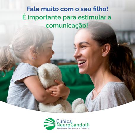 Fale muito com o seu filho! É importante para estimular a comunicação!