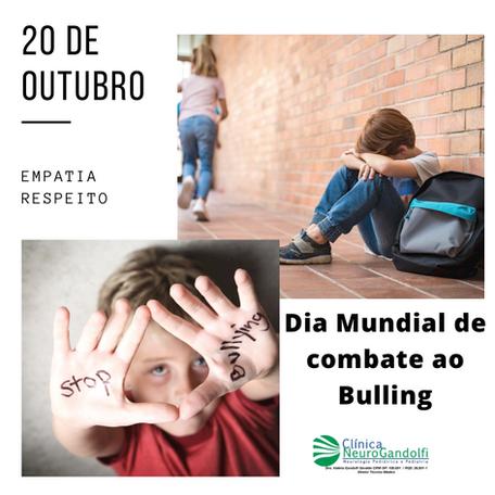 20 de outubro: Dia Mundial de combate ao Bulling.