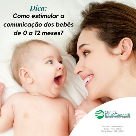 Dicas de como estimular a comunicação dos bebês de 0 a 12 meses.