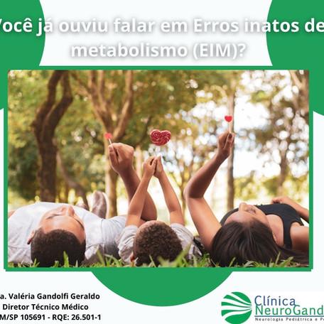 Você já ouviu falar em Erros inatos do metabolismo (EIM)?
