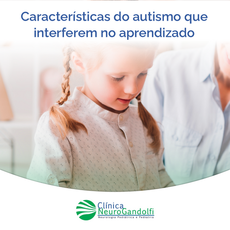 Características do autismo que interferem no aprendizado.