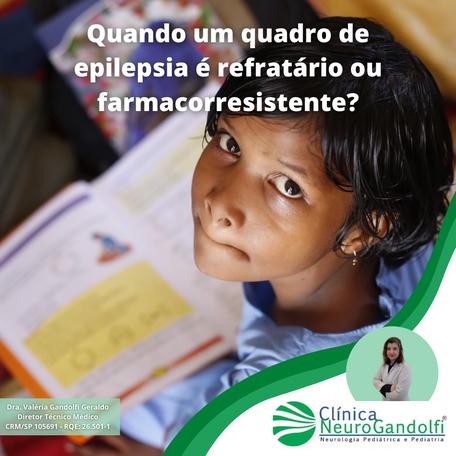 Quando um quadro de epilepsia é refratário ou farmacorresistente?