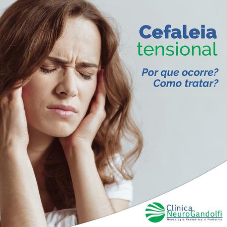 Cefaleia tensional: Por que ocorre? Como tratar?