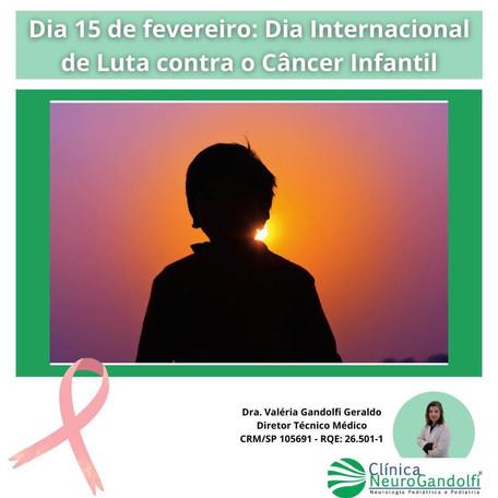 Dia 15 de fevereiro: Dia Internacional de Luta contra o Câncer Infantil