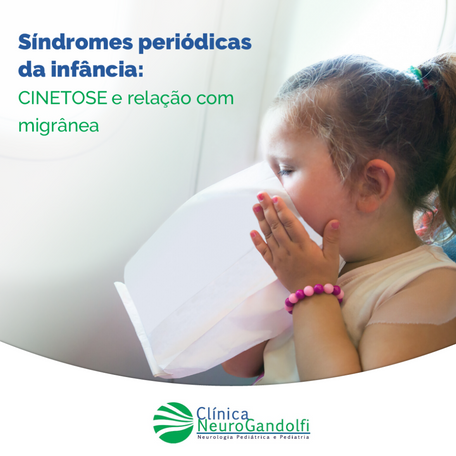 Síndromes periódicas da infância: cinetose e relação com migrânea.