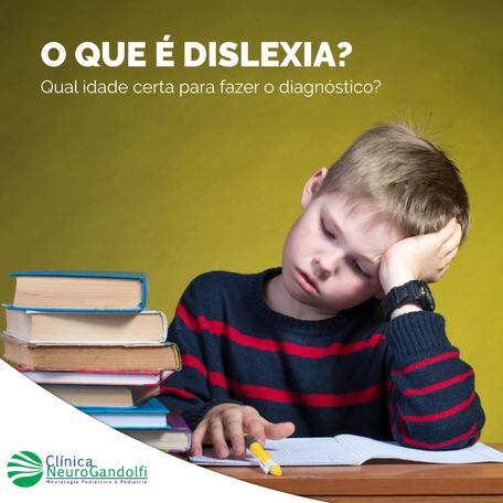 O que é Dislexia? Qual idade para fazer o diagnóstico?
