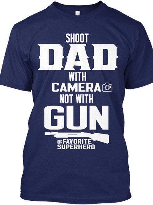 shoot dad with a camera not a gun