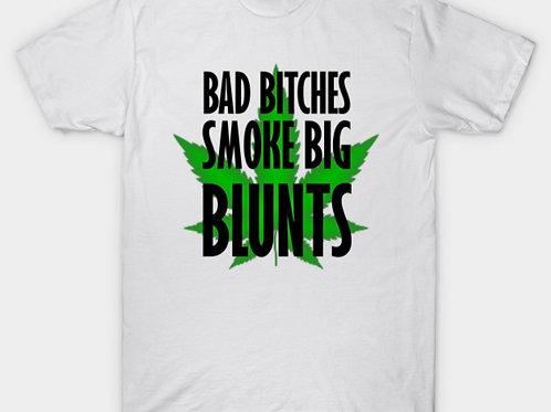 Bad bitches smoke big blunts