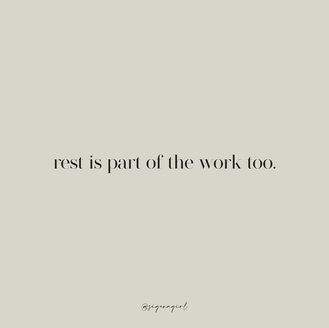 rest is part of the work too.jpg
