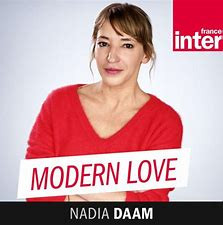 """Modern Love"", avec Nadia Daam, sur France Inter"