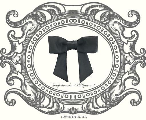 ドロップボウ,垂らし結び,オブリーク,エンド,蝶ネクタイ,ボウタイ,ブランド,標本,通販,bow tie,specimens,types,brand,japan