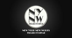 NEW YORK NEW WORKS THEATRE FESTIVAL