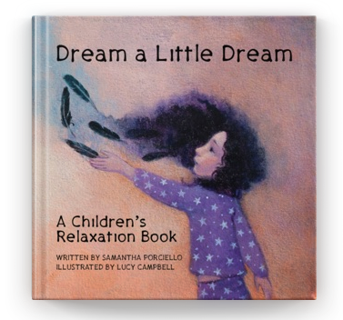 """Dream a Little Dream"" Children's Relaxation Book"