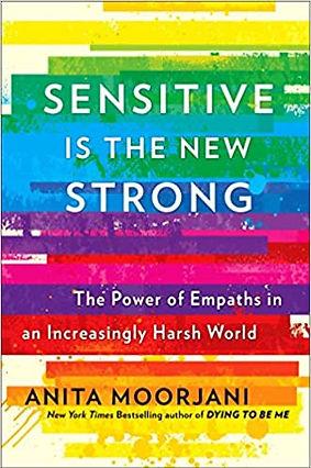 sensitive is the new strong anita moorjani