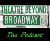 Theatre Beyond Broadway: The Podcast - Interview with BBTF Director Lenore Skomal