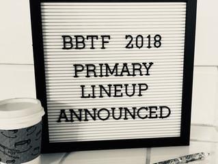 BBTF 2018 Primary Lineup