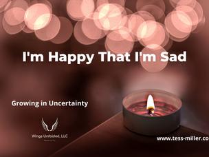I'm Happy That I'm Sad!