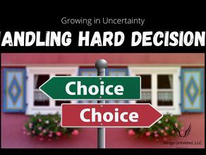 Handling Hard Decisions