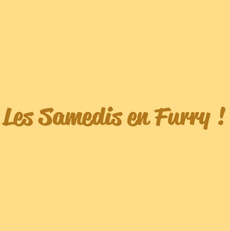 Les Samedis en Furry !