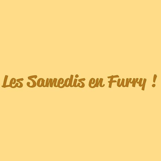 Les Samedis en Furry ! #2