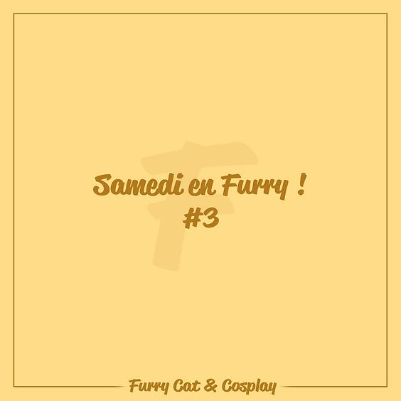 Les Samedis en Furry ! #3