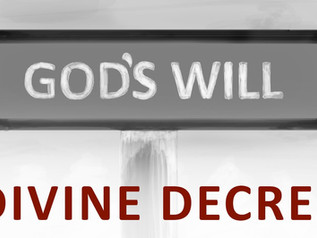 Of God's Eternal Decree - Part 1