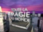 Toute la magie du monde - TF1 - Gilles Arthur