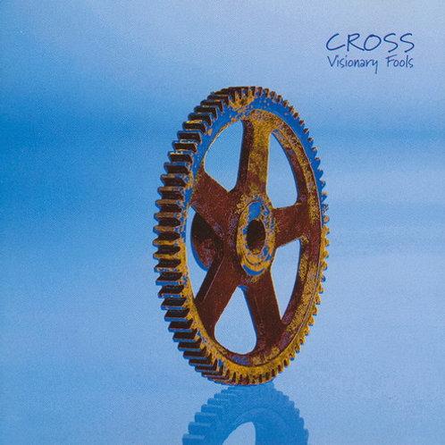 CROSS - Visionary Fools (1998)