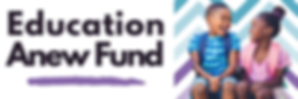 Copy of education anew fund.png