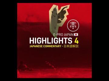 HIGHLIGHTS ROUND 4 E-PRO JAPAN