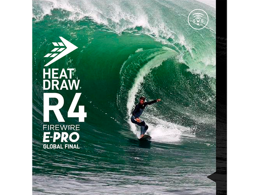 CONFIRMED THE ROUND 4 MEN'S OF FIREWIRE E-PRO GLOBAL FINAL