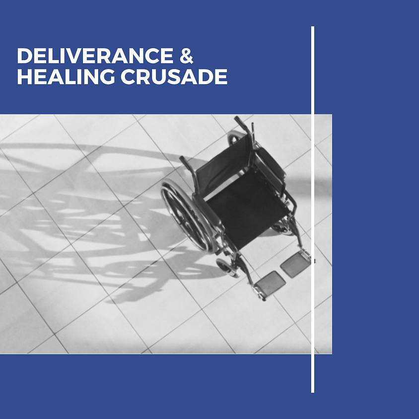 Deliverance and Healing Crusade Day 1