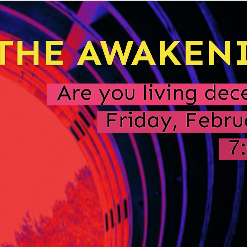 THE AWAKENING: Are you living deceived?