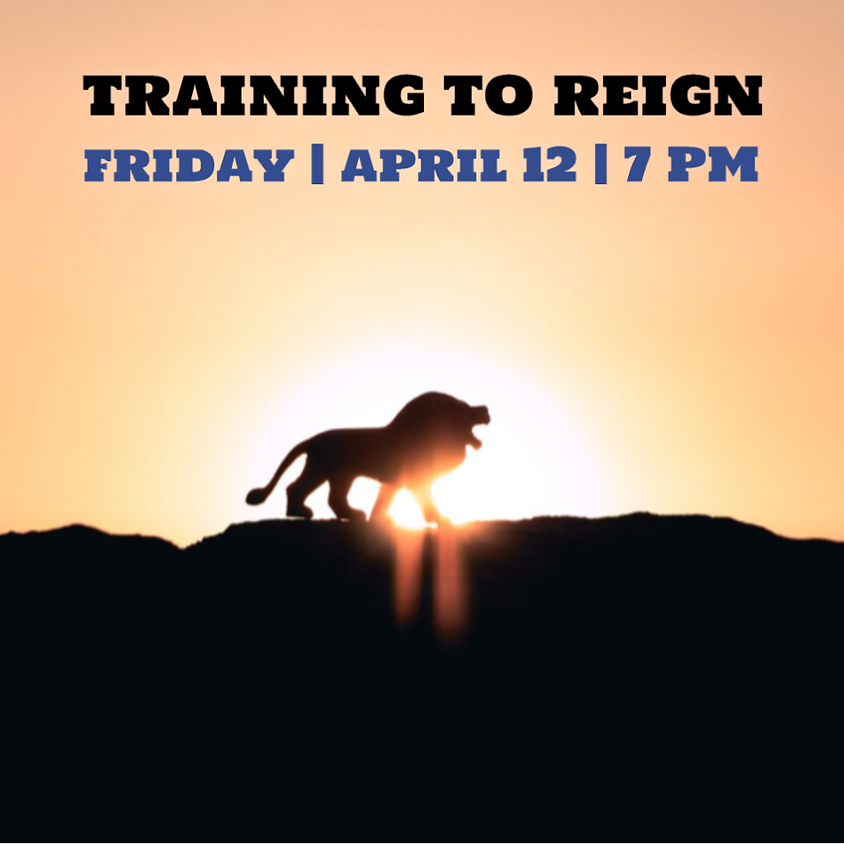 Training To Reign