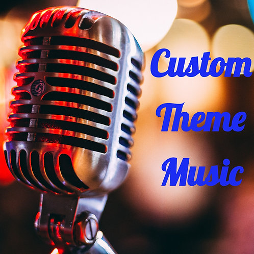 Custom Theme Music Exclusive to You Only