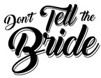 Dont Tell The Bride Logo