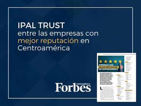 Forbes Centroamérica destaca a Ipal Trust entre las empresas con mejor reputación
