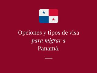 Opciones y tipos de visa para migrar a Panamá