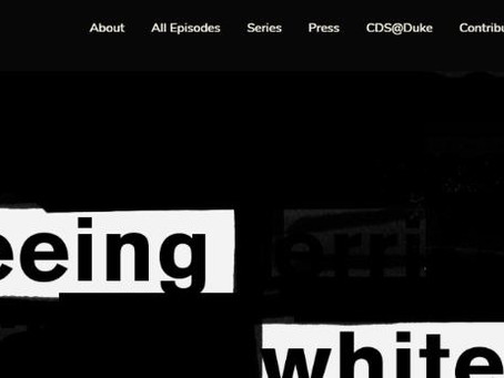 "Sign Up for the Next ""Seeing White"" Podcast Discussion"