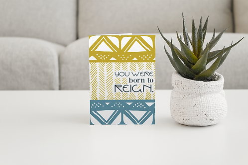 Born to Reign | Blank Greeting Card