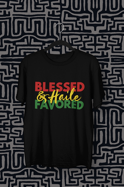 Blessed & Haile Favored | Unisex Tee