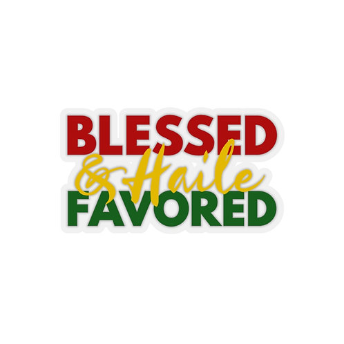 Blessed and Haile Favored | Kiss-Cut Stickers