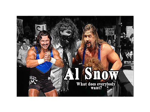 Al Snow (What Does Everybody Want?)