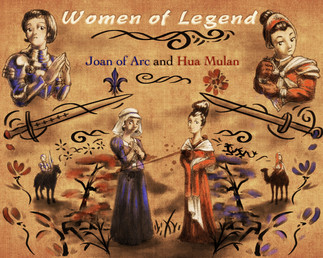 Women of Legend - Joan of Arc and Hua Mulan