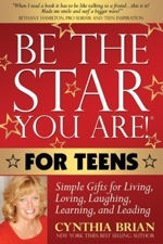 Be the star You Are! for Teens, Simple Gifts for Living, Loving, Laughing, Learning, and Leading