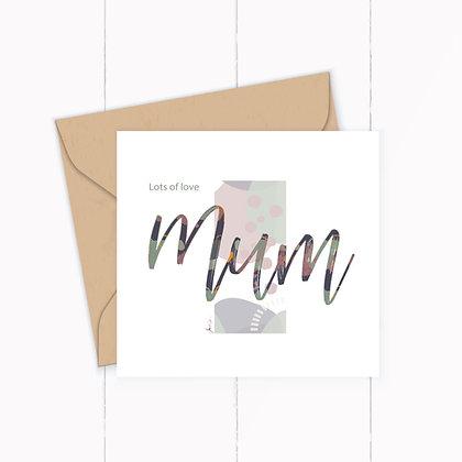 Lots of Love Mum!