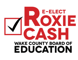 Roxie Cash for Wake County Board of Education