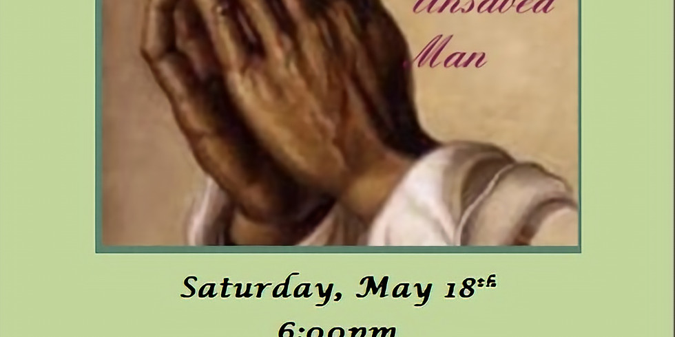 """""""A Prayer for the Unsaved Man"""" Play"""