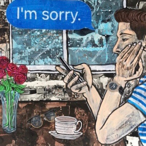 """I'm Sorry"" (Framed & Signed Print)"